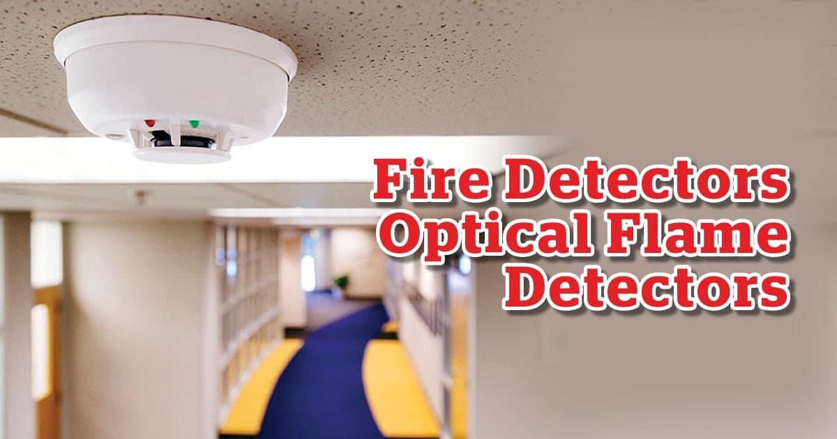 Fire Detectors - Optical Flame Detectors
