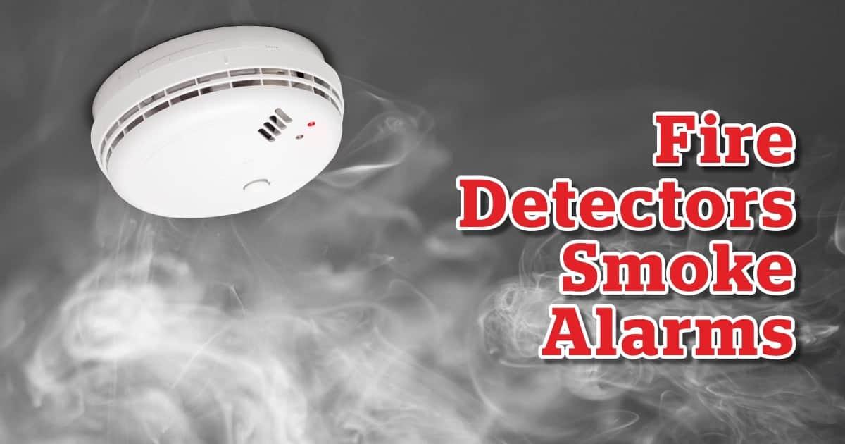 Fire Detectors - Smoke Alarms