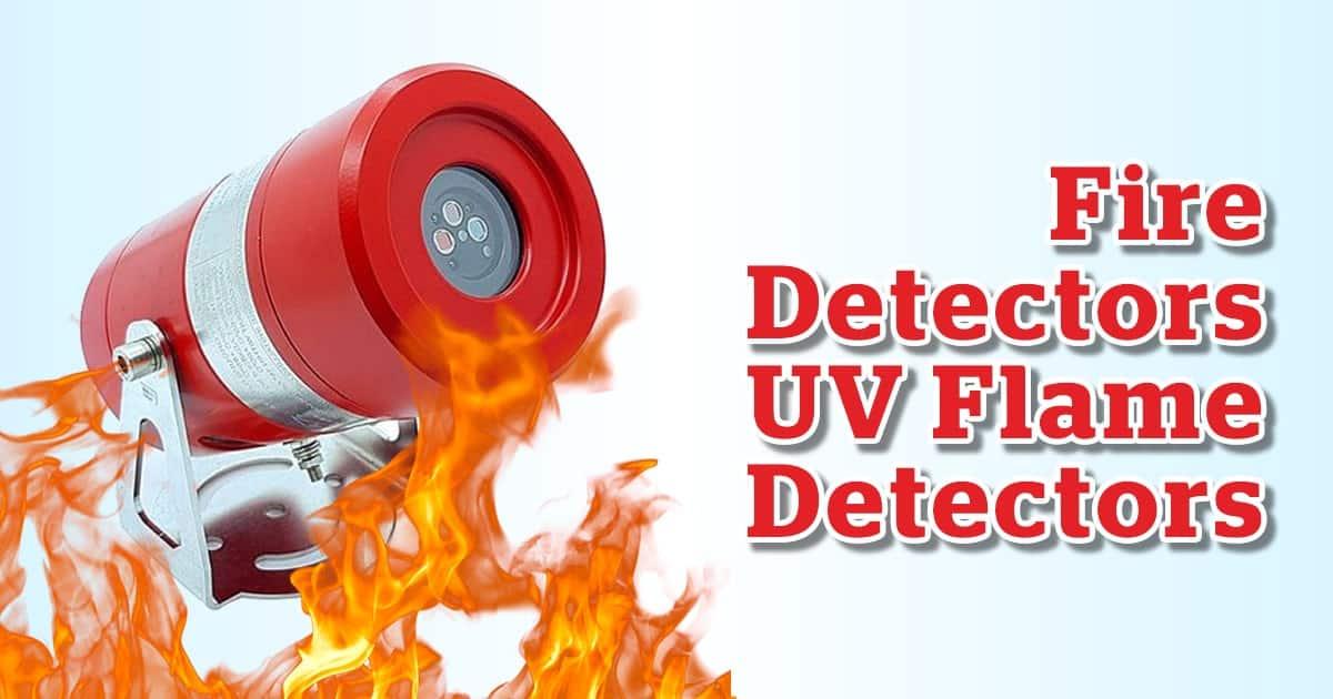 Fire Detectors - UV Flame Detectors