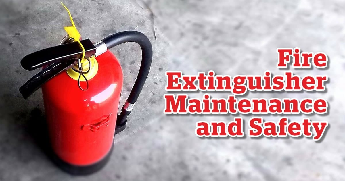 Fire Extinguisher - Maintenance and Safety
