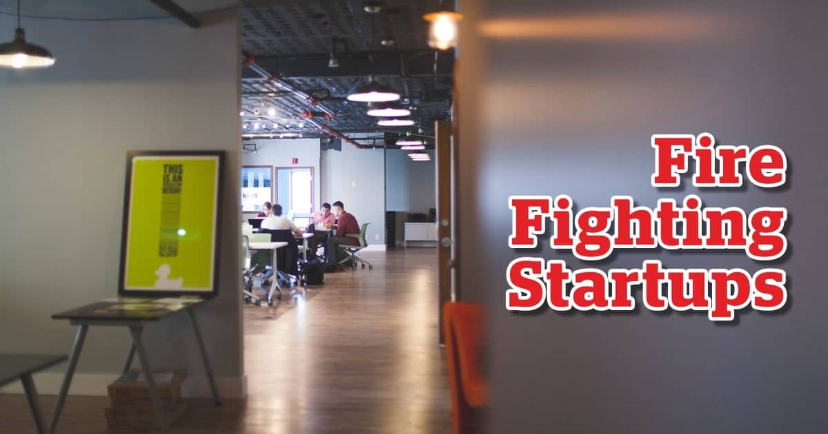 Fire Fighting Startups