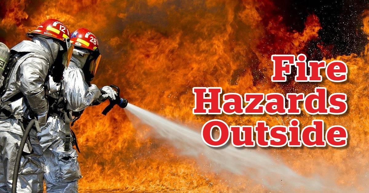 Fire Hazards Outside