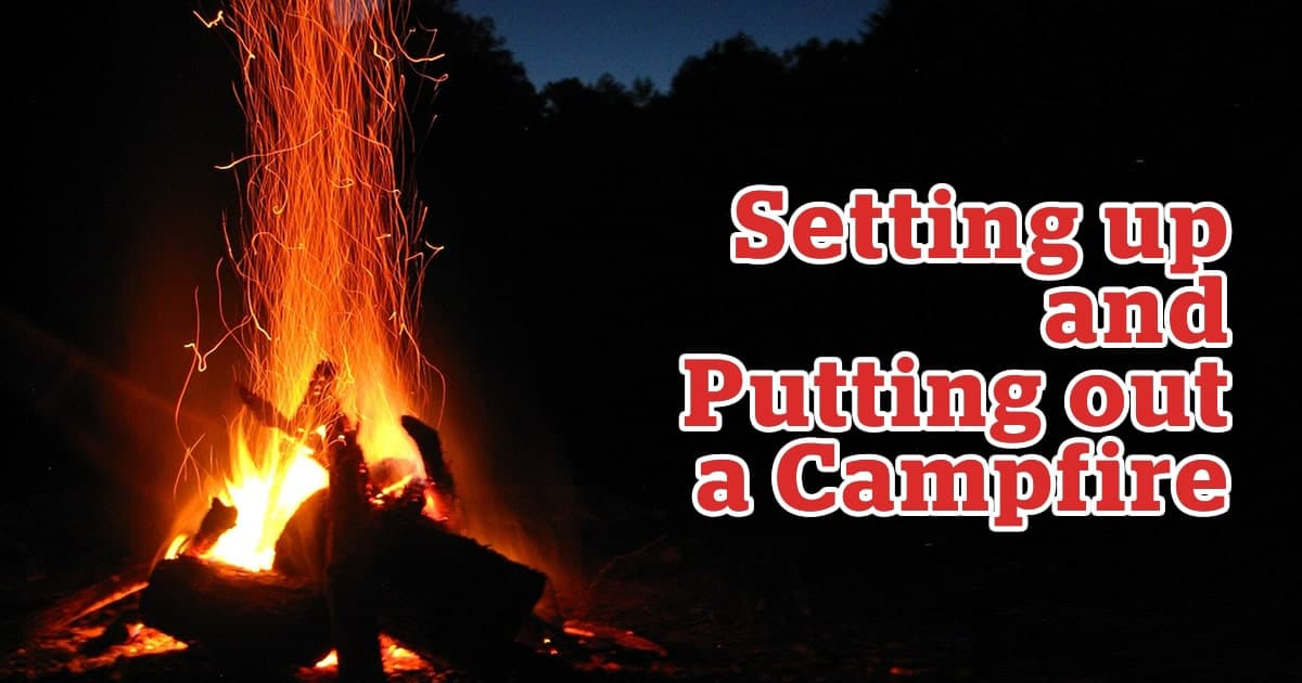 Setting up and Putting Out a Campfire